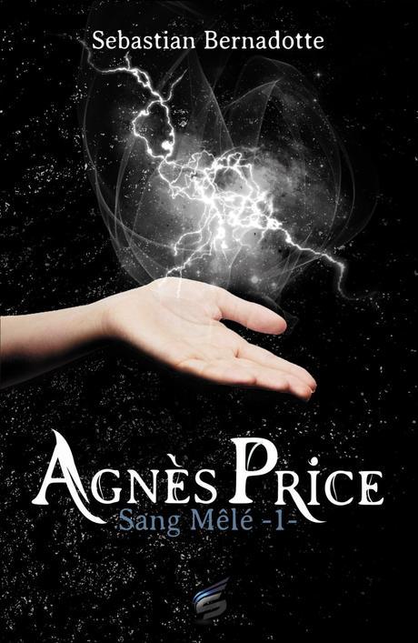 Agnès Price, Tome 1 : Sang-mêlé – Sébastian Bernadotte