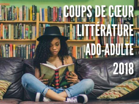 TOP LITTÉRATURE 2018. Partie 2 : ado-adulte
