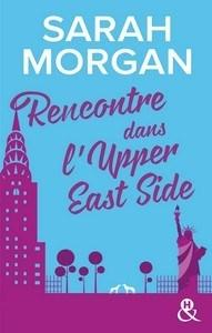 Sarah Morgan / From New-York with love, tome 1 : Rencontre dans l'Upper East Side