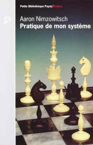Échecs & livre : la pratique de mon système (1995)