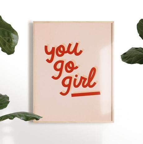 déco murale féministe you go girl phrase encourageante - blog déco - clemaroundthecorner