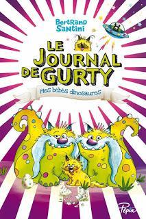 Le journal de Gurty, tome 6 : Mes bébés dinosaures de Bertrand Santini