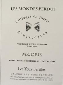 Galerie « Les Yeux Fertiles »  « Les Mondes Perdus » Mr  Djub  20 Septembre au 12 Octobre 2019