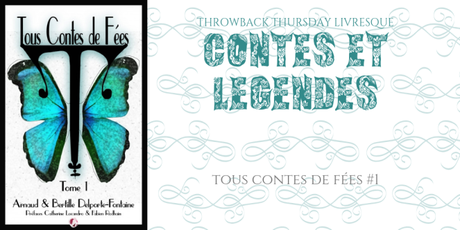 THROWBACK THURSDAY LIVRESQUE #79 : Contes et légendes