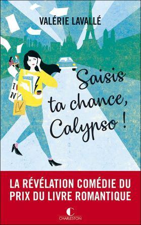 Saisis ta chance, Calypso ! • Valérie Lavallé