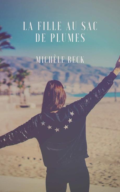 La fille au sac de plumes de Michèle Beck