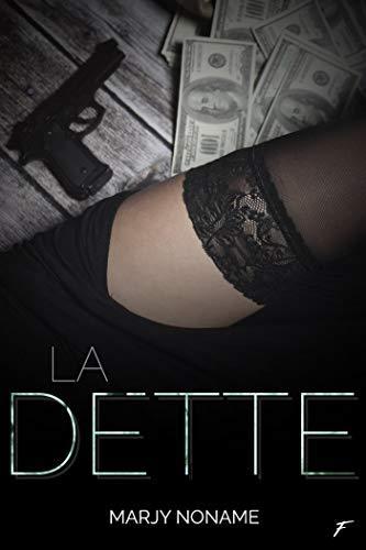 Mon avis sur La dette , une dark romance signée Marjy Noname