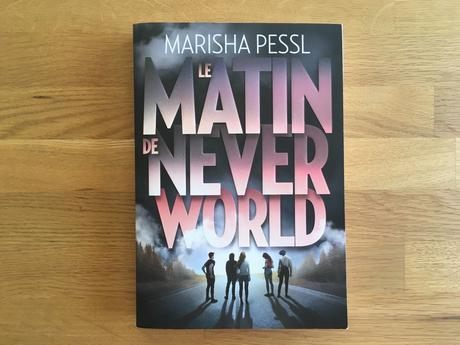 Le matin de Neverworld – Marisha Pessl
