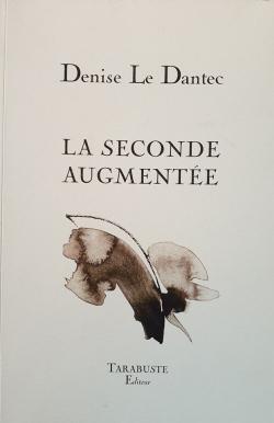 Denise Le Dantec, La Seconde augmentée  par Angèle Paoli
