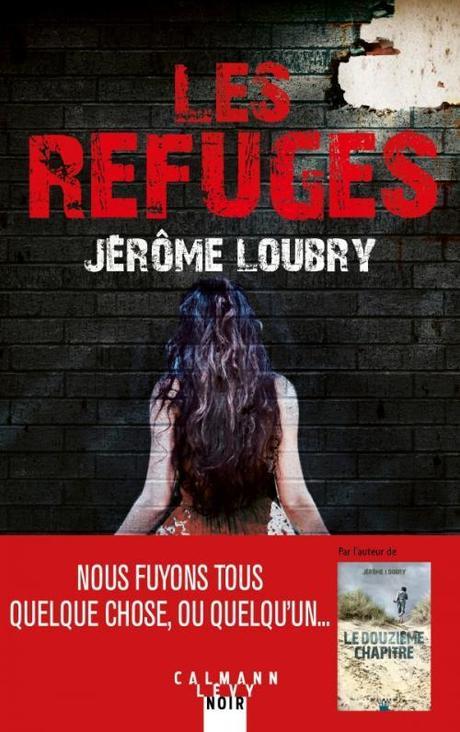 « Les refuges » de Jérôme Loubry