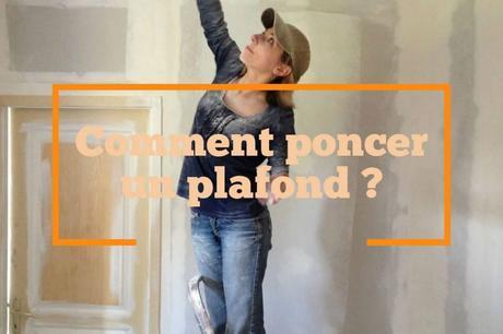 Comment poncer un plafond ?
