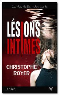Lésions intimes - de Christophe ROYER