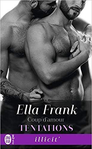 Tentations 6 – Coup d'amour – Ella Frank