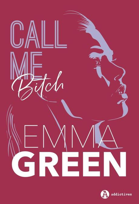Call me bitch d'Emma Green