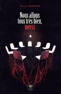 NOUS ALLONS TOUS TRES BIEN, MERCI de Daryl Gregory