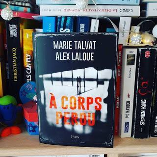 A corps perdu - Marie Talvat & Alex Laloue
