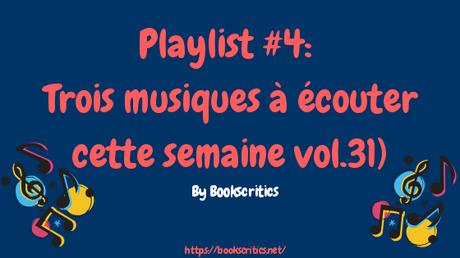 {Musique} Playlist #45 : Trois musiques à écouter cette semaine (vol.31) – @Bookscritics