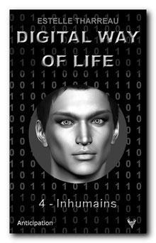 Digital Way of Life 4 - Inhumains