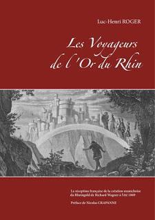 Bulletin Rencontres Wagnériennes présente Voyageurs l'Or Rhin