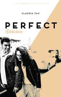 Perfect #2 Perfect Addiction  de Claudia TAN J'ai commencé cette new romance ave