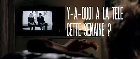 [Y-A-QUOI A LA TELE CETTE SEMAINE ?] : #63. Semaine du 6 au 12 octobre 2019