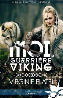 Moi, guerrière viking de Virgine Platel