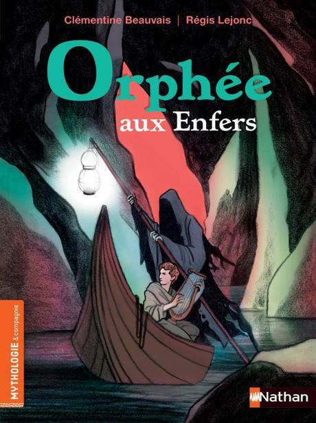 Orphée aux enfers de Clémentine Beauvais (Auteur) & Régis Lejonc (Illustrations)