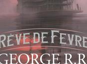 Rêve Fevre George R.R. Martin