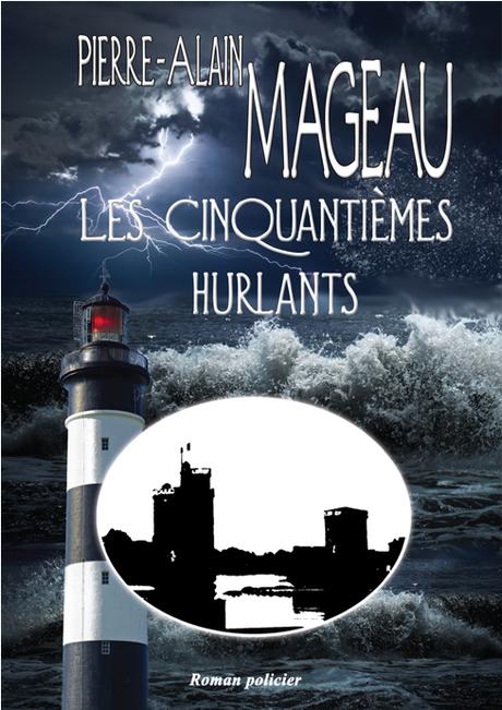 Les 50e hurlants de Pierre Alain Mageau