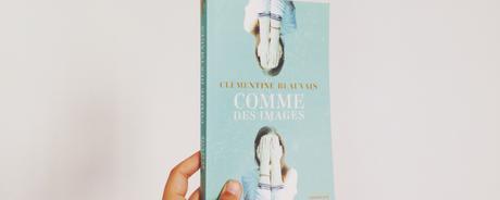 Comme des images – Clémentine Beauvais