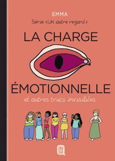 Un autre regard tome 3 : La charge émotionnelle et autres trucs invisibles de Emma