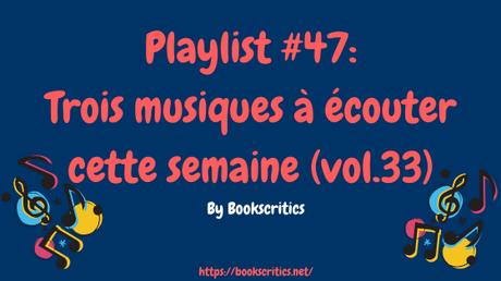 {Musique} Playlist #47 : Trois musiques à écouter cette semaine (vol.33) – @Bookscritics