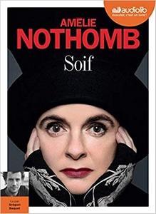 Soif d'Amélie Nothomb lu par Grégori Baquet