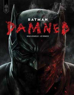 BATMAN DAMNED : LA DAMNATION SELON AZZARELLO ET BERMEJO