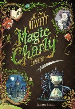 Mon avis sur : Magic Charly, l'apprenti   ( Audrey Alwett )