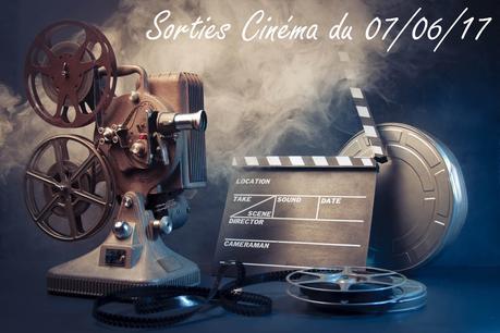 Cinéma : Sorties du 07/06/17
