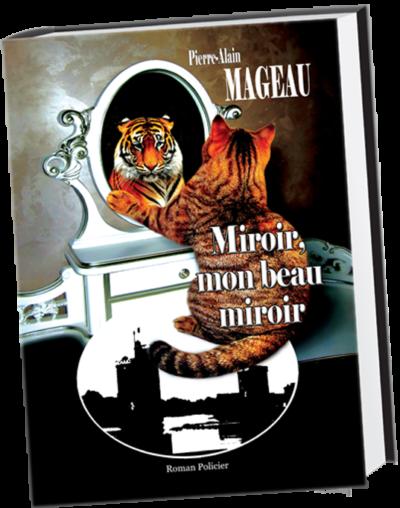 Miroir, mon beau miroir de Pierre-Alain Mageau