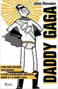 Daddy Gaga, Julien Chavanes