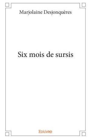 6 mois de sursis de Marjolaine Desjonquères