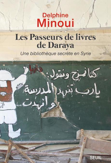 Les passeurs de livres de Daraya - Une bibliothèque en Syrie