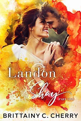 A vos agendas  : Retrouvez Landon & Shay dans un second tome de la saga de Brittainy C Cherry
