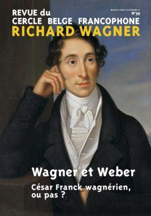 Wagner et Weber par le Dr Pascal Bouteldja /  César Franck wagnérien ou pas ? par Jean-Paul Bettendorff
