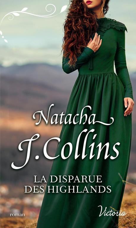 Le Souffle des Highlands, Tome 1 : La Disparue des Highlands de Natacha J. Collins