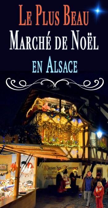 Le plus beau marché de Noël en Alsace © French Moments