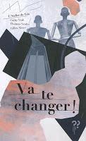 Va te changer - Cathy Ytak, Thomas Scotto et Gilles Abier