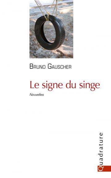 Le signe du singe, de Bruno Gauscher