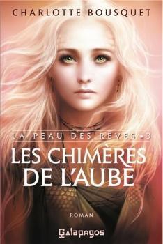 La Peau des rêves, tome 3 - Les Chimères de l'aube