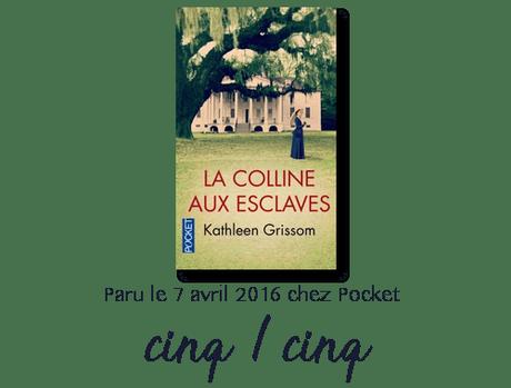 Chronique : La colline aux esclaves – Kathleen Grissom