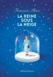Mon avis sur : La Reine Sous La Neige  ( François Place )