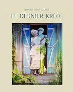 Le dernier kréol - Edmond René LAURET